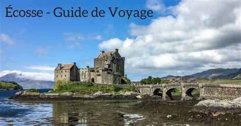 voyager en ecosse destinations planning  conseils