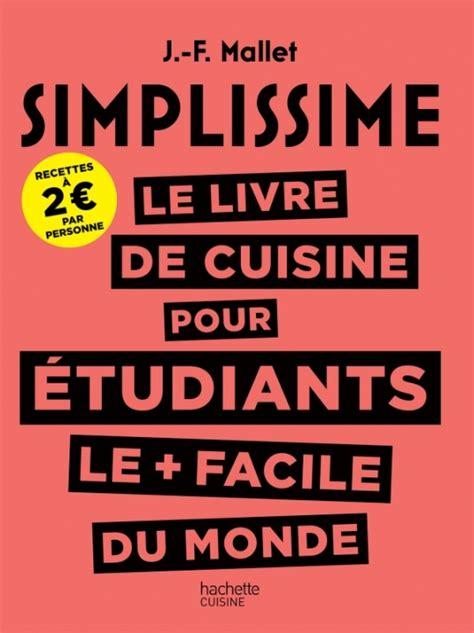 Simplissime Le Livre De Cuisine Pour Les étudiants Le