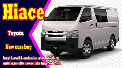 2019 Toyota Hiace  New Car Price Update And Release Date Info