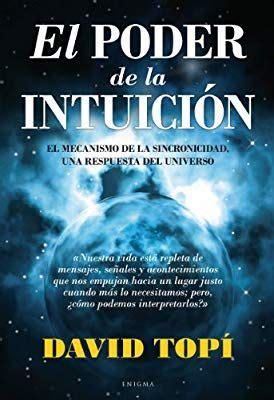 Descargar ebooks gratis para llevar y leer en cualquier lugar. El poder de la intuición: El mecanismo de la sincronicidad, una respuesta del universo Enigma ...