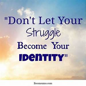 Short Strength Quotes Don't let Identity life quotes ...