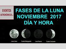 FASES DE LA LUNA NOVIEMBRE 2017 DÍA Y HORA YouTube