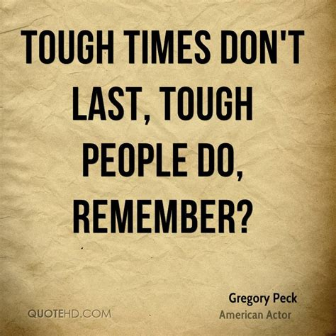 Tough Times Quotes Tough Times Dont Last Quotes Quotesgram