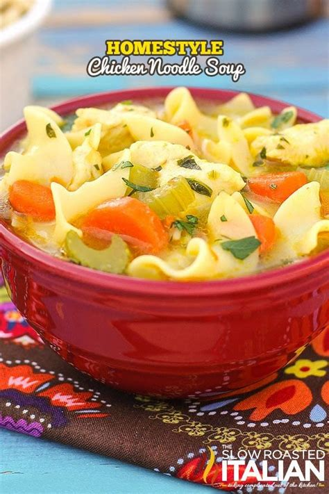 homestyle soup recipes homemade chicken noodle soup recipe says it s packed with carrots celery and chicken and