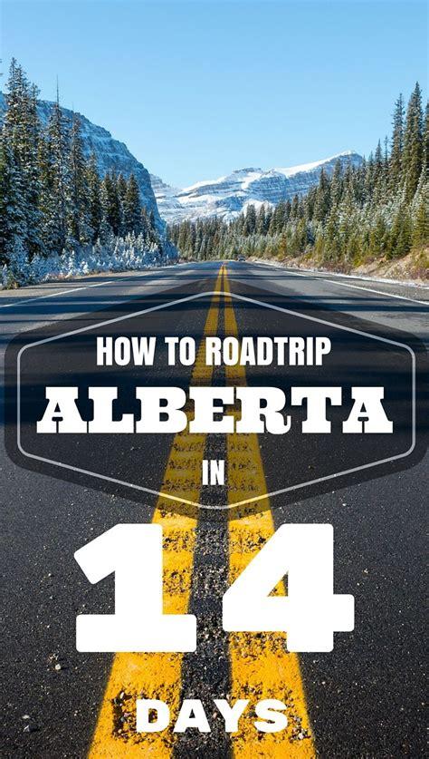 The Ultimate Alberta Road Trip Guide How To See Alberta