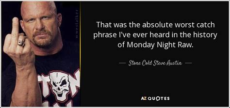 stone cold steve austin quote    absolute worst