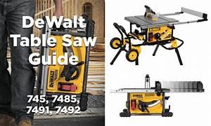Guide To Dewalt Table Saws  Dw745 Vs Dwe7485 Vs Dwe7491