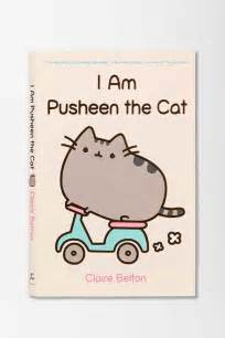 pusheen the cat book i am pusheen the cat by belton outfitters