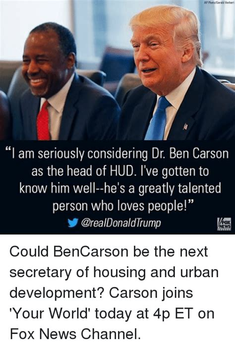 Ben Carson Memes - i am seriously considering dr ben carson as the head of hud i ve gotten to know him well he s a