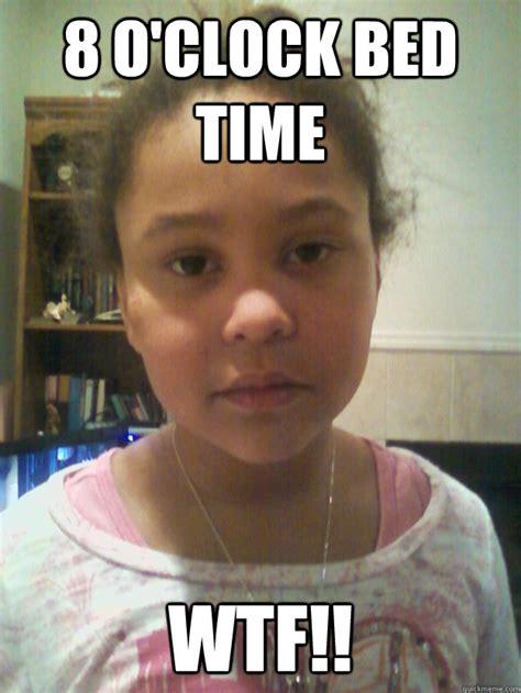 Unamused Meme - 8 o clock bed time wtf unamused 7 year old quickmeme