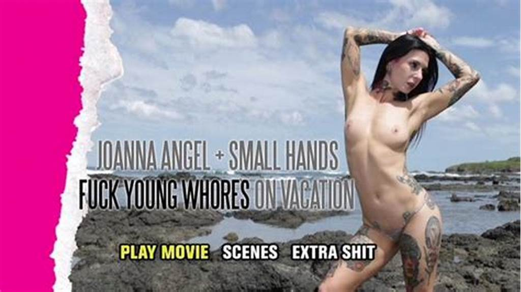 #Joanna #Angel #+ #Small #Hands #Fuck #Young #Whores #On #Vacation