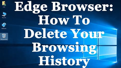 Edge Browser Tutorial - How To Erase Your Browsing History ...