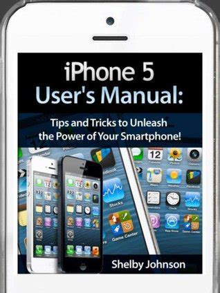 iphone 5s user guide iphone 5 5c 5s user s manual tips and tricks to