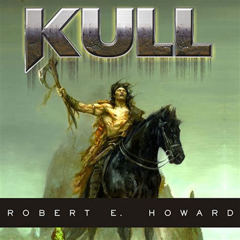 Exleof Resume by Kull Audiobook By Robert E Howard For Just 5 95