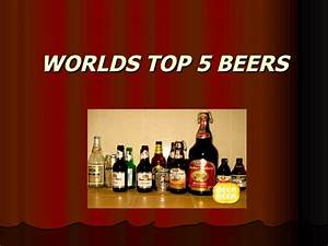 Worlds top 5 beers