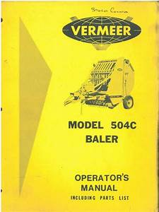 Vermeer Round Baler 504c Operators Manual With Parts List