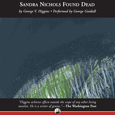 Sandra Nichols Found Dead Audiobook By George Higgins