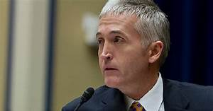 BOOM: Trey Gowdy Makes Announcement About Fired Benghazi ...