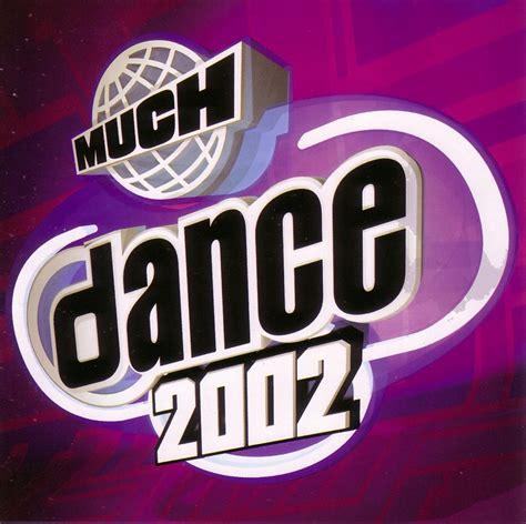 Much Dance 2002 :: Various Artists [MUCHDNCE_202]