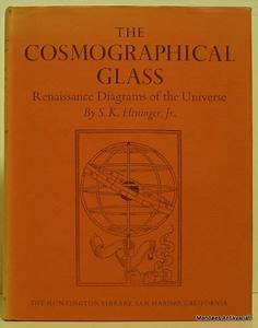 The Cosmographical Glass  Renaissance Diagrams Of The Universe