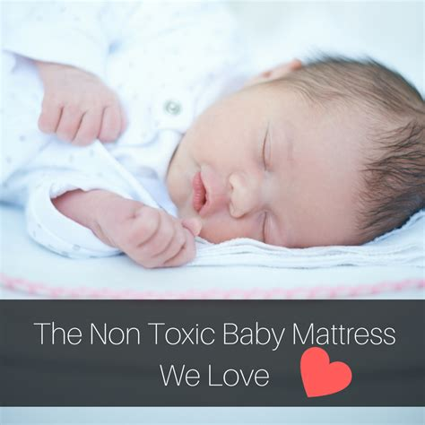 non toxic mattress important make sure your baby mattress is non toxic