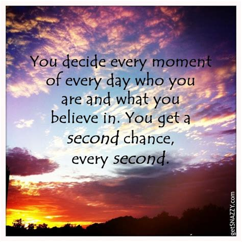 Second Chances Quotes Inspirational Quote You Get A Second Chance Every Second