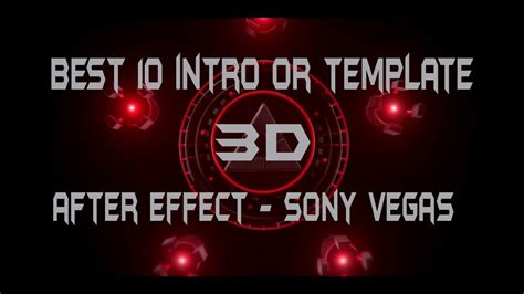 Amazing Top 10 Free 3d Intro Templates Sony Vegas, After
