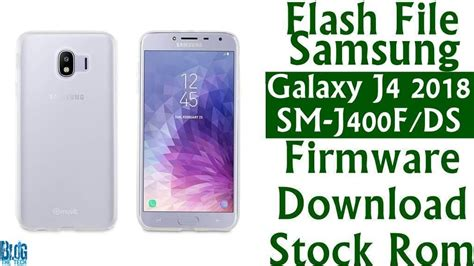 how to flash galaxy j4 j4sm j400f sm j415f android 9 0 pie firmware one ui with odin flash file samsung galaxy j4 2018 sm j400f ds firmware stock rom trending