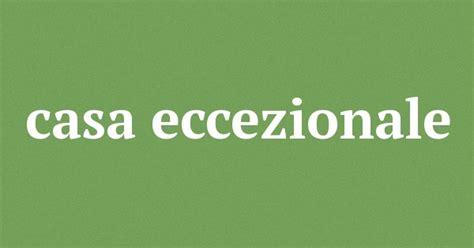 Casa Sinonimi by Casa Eccezionale Sinonimi Casa Eccezionale Contrari