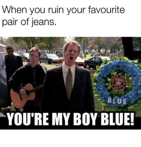 My Boy Meme - 25 best memes about youre my boy blue youre my boy blue memes