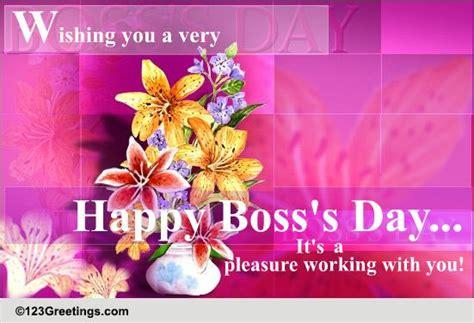 pleasure working    happy bosss day ecards