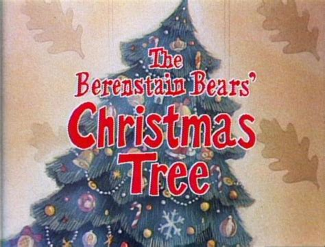 The Berenstain Bears Christmas Tree Wiki the berenstain bears christmas tree christmas specials wiki