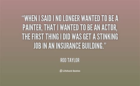 Rod Taylor Quotes Quotesgram