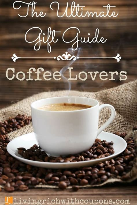 gift ideas coffee loversliving rich  coupons
