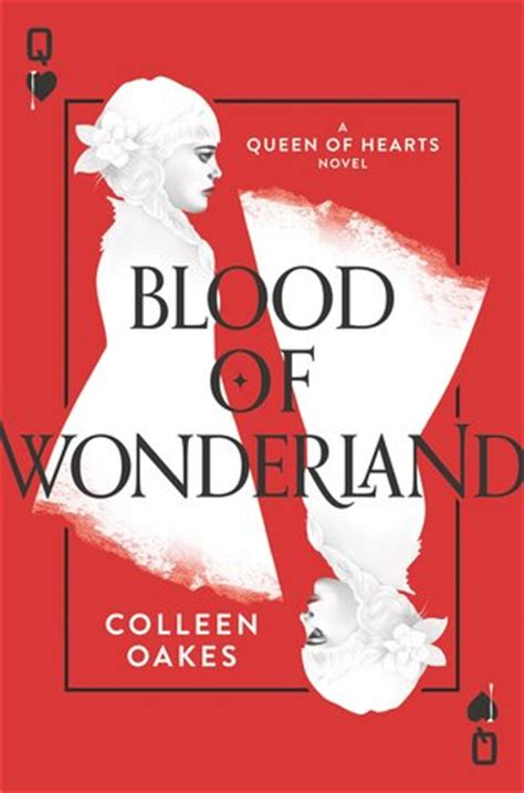 blood  wonderland queen  hearts saga   colleen oakes