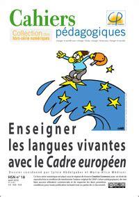enseigner les langues vivantes avec le cadre europ 233 en autour des langues p 233 dagogie acad 233 mie