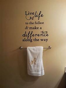 Quote on my bathroom wall meaningful quotes pinterest for Cute sayings for bathroom walls