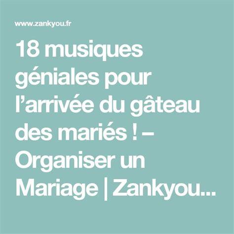 musique arrivée gateau mariage 2017 musique arrivee gateau mariage secrets culinaires