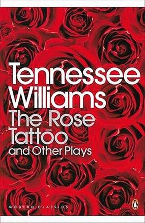 rose tattoo   plays camino realorpheus descending  tennessee williams