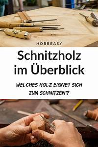 Welches Holz Zum Schnitzen : welches holz eignet sich am besten zum schnitzen eine bersicht der beliebtesten schnitzh lzer ~ Orissabook.com Haus und Dekorationen