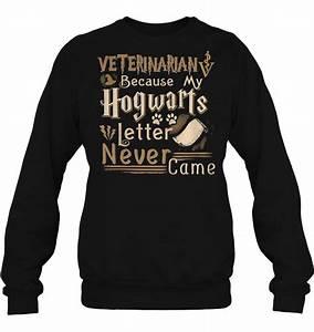 veterinarian because my hogwarts letter never came t With my hogwarts letter never came