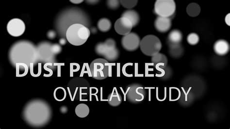 dust particles overlay loops study youtube