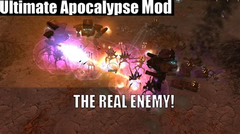 The Real Enemy!  Ultimate Apocalypse Mod Thb Youtube