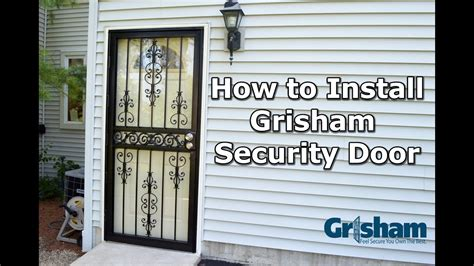 how to install a grisham security door