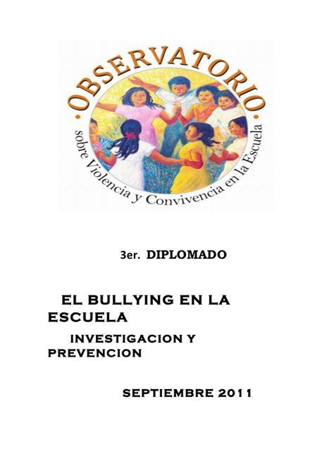 Bullying En La Escuela Tercer Diplomado El Bullying En La Escuela Investigaci 243 N E