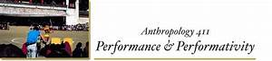 Anthropology 411: Performance & Performativity