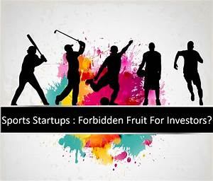 Why Sports Startups Still Remain A Forbidden Fruit For ...