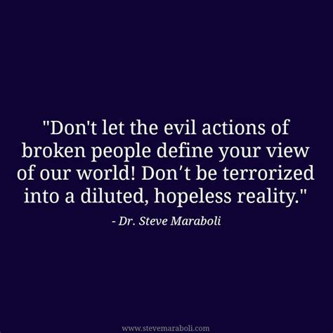 dont   evil actions  broken people define