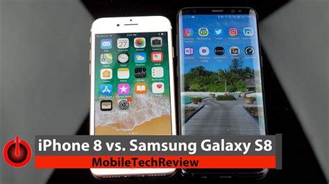 iphone 8 vs samsung galaxy s8 comparison smackdown