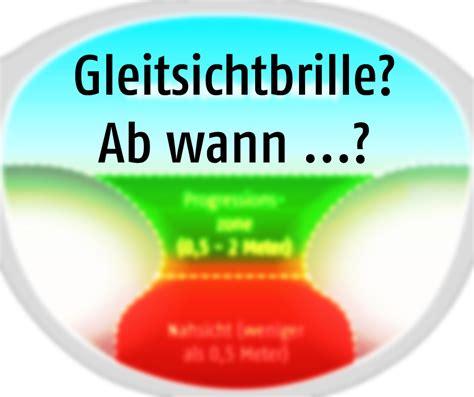 Ab Wann by Ab Wann Braucht Eine Gleitsichtbrille